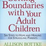 [PDF] [EPUB] Setting Boundaries with Your Adult Children: Six Steps to Hope and Healing for Struggling Parents Download