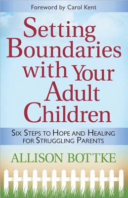 [PDF] [EPUB] Setting Boundaries with Your Adult Children: Six Steps to Hope and Healing for Struggling Parents Download by Allison Bottke