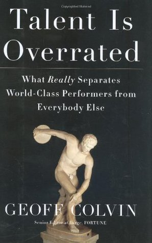 [PDF] [EPUB] Talent is Overrated: What Really Separates World-Class Performers from Everybody Else Download by Geoff Colvin