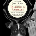 [PDF] [EPUB] Talking to Animals: How You Can Understand Animals and They Can Understand You Download