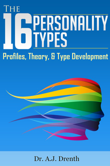 [PDF] [EPUB] The 16 Personality Types: Profiles, Theory, and Type Development Download by A.J. Drenth