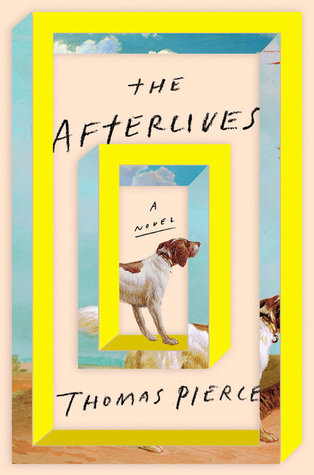 [PDF] [EPUB] The Afterlives Download by Thomas Pierce