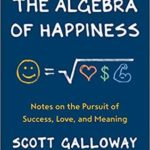 [PDF] [EPUB] The Algebra of Happiness: Notes on the Pursuit of Success, Love, and Meaning Download