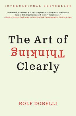 [PDF] [EPUB] The Art of Thinking Clearly Download by Rolf Dobelli