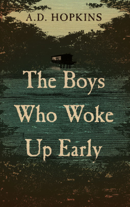 [PDF] [EPUB] The Boys Who Woke Up Early Download by A.D.  Hopkins