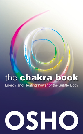 [PDF] [EPUB] The Chakra Book: Energy and Healing Power of the Subtle Body Download by Osho