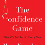 [PDF] [EPUB] The Confidence Game: Why We Fall for It . . . Every Time Download
