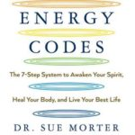 [PDF] [EPUB] The Energy Codes: The 7-Step System to Awaken Your Spirit, Heal Your Body, and Live Your Best Life Download