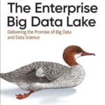 [PDF] [EPUB] The Enterprise Big Data Lake: Delivering the Promise of Big Data and Data Science Download