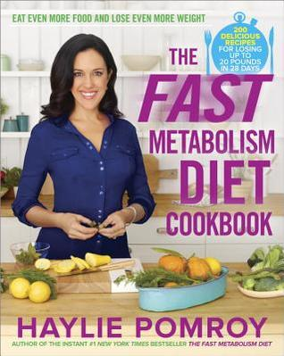 [PDF] [EPUB] The Fast Metabolism Diet Cookbook: Eat Even More Food and Lose Even More Weight Download by Haylie Pomroy