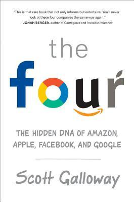 [PDF] [EPUB] The Four: The Hidden DNA of Amazon, Apple, Facebook, and Google Download by Scott Galloway