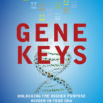 [PDF] [EPUB] The Gene Keys: Unlocking the Higher Purpose Hidden in Your DNA Download