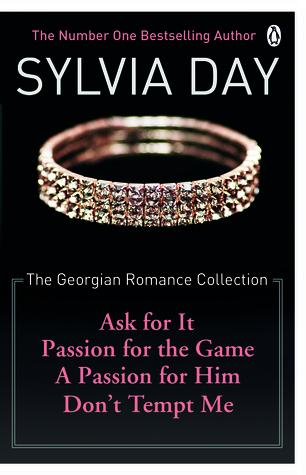 [PDF] [EPUB] The Georgian Romance Collection: Ask for It   Passion for the Game   A Passion for Him   Don't Tempt Me Download by Sylvia Day