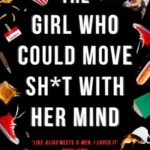 [PDF] [EPUB] The Girl Who Could Move Sh*t with Her Mind Download