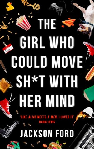 [PDF] [EPUB] The Girl Who Could Move Sh*t with Her Mind Download by Jackson Ford