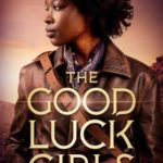 [PDF] [EPUB] The Good Luck Girls (The Good Luck Girls, #1) Download