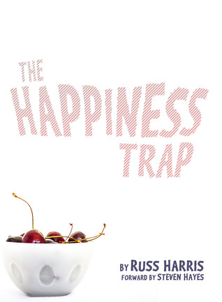 [PDF] [EPUB] The Happiness Trap: How to Stop Struggling and Start Living: A Guide to ACT Download by Russ Harris