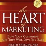 [PDF] [EPUB] The Heart of Marketing: Love Your Customers and They Will Love You Back Download
