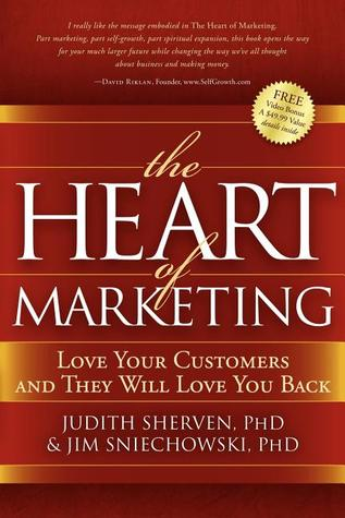 [PDF] [EPUB] The Heart of Marketing: Love Your Customers and They Will Love You Back Download by Judith Sherven
