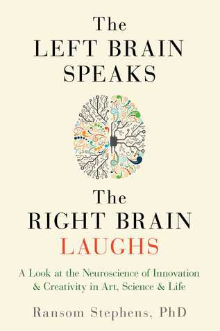[PDF] [EPUB] The Left Brain Speaks, the Right Brain Laughs Download by Ransom Stephens