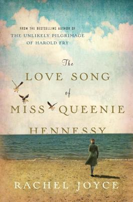 [PDF] [EPUB] The Love Song of Miss Queenie Hennessy (Harold Fry, #2) Download by Rachel Joyce