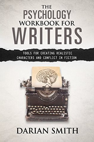 [PDF] [EPUB] The Psychology Workbook for Writers Download by Darian Smith