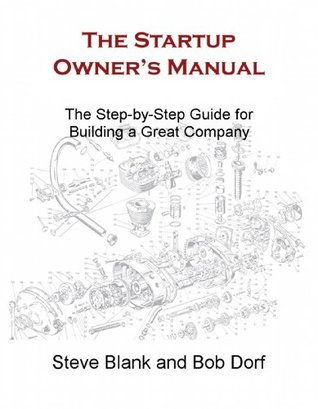 [PDF] [EPUB] The Startup Owner's Manual: The Step-By-Step Guide for Building a Great Company Download by Steve Blank