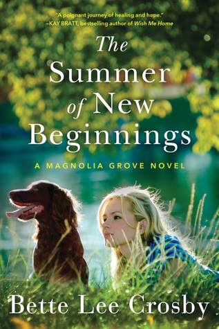 [PDF] [EPUB] The Summer of New Beginnings (Magnolia Grove #1) Download by Bette Lee Crosby
