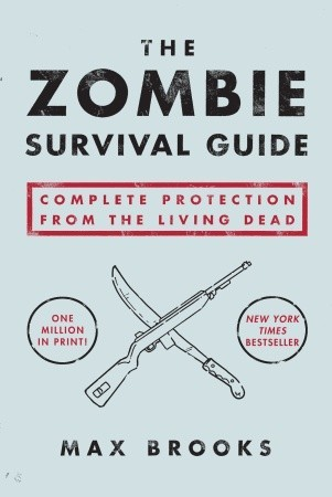 [PDF] [EPUB] The Zombie Survival Guide: Complete Protection from the Living Dead Download by Max Brooks