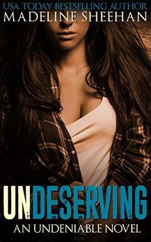 [PDF] [EPUB] Undeserving (Undeniable, #5) Download by Madeline Sheehan