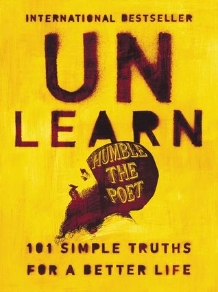 [PDF] [EPUB] Unlearn: 101 Simple Truths for a Better Life Download by Humble the Poet