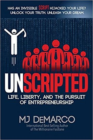 [PDF] [EPUB] Unscripted: Life, Liberty, and the Pursuit of Entrepreneurship Download by M.J. DeMarco