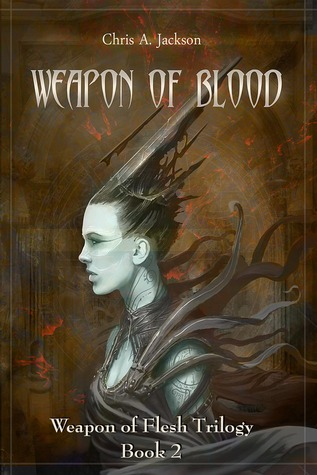 [PDF] [EPUB] Weapon of Blood (Weapon of Flesh, #2) Download by Chris A. Jackson