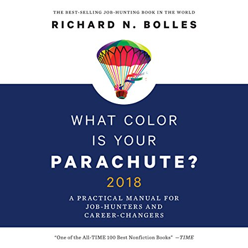 [PDF] [EPUB] What Color is Your Parachute? 2018: A Practical Manual for Job-Hunters and Career-Changers Download by Richard N. Bolles