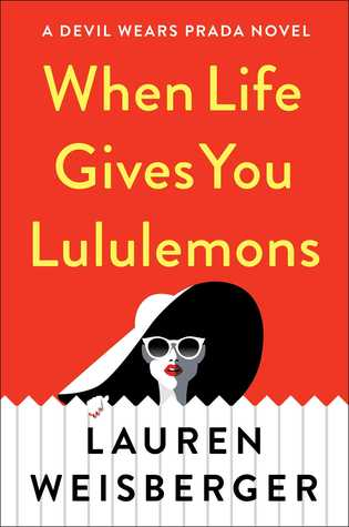 [PDF] [EPUB] When Life Gives You Lululemons Download by Lauren Weisberger