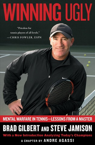[PDF] [EPUB] Winning Ugly: Mental Warfare in Tennis--Lessons from a Master Download by Brad Gilbert