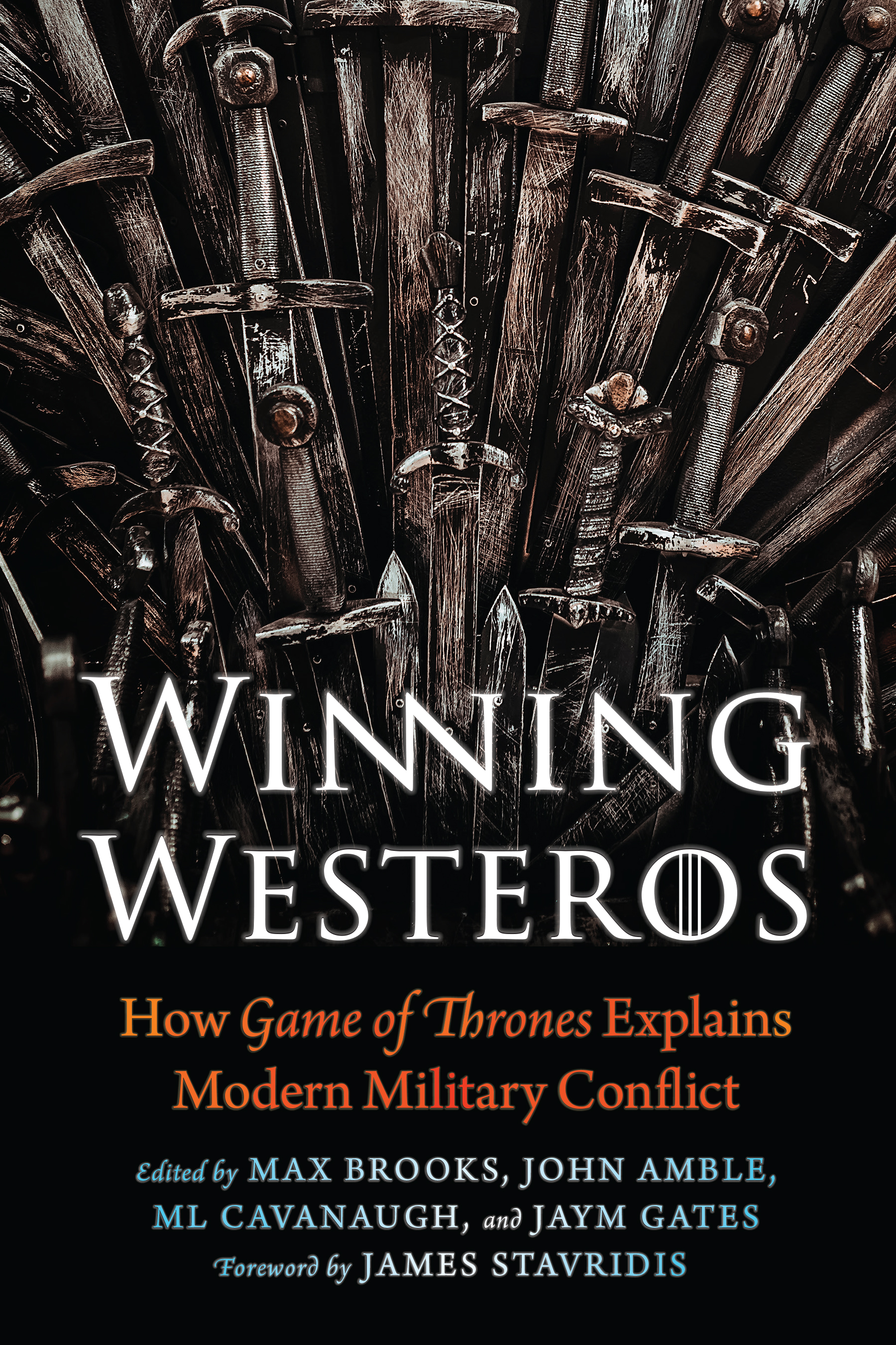 [PDF] [EPUB] Winning Westeros: How Game of Thrones Explains Modern Military Conflict Download by Max Brooks