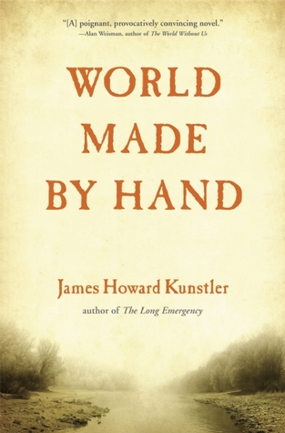 [PDF] [EPUB] World Made by Hand (World Made by Hand #1) Download by James Howard Kunstler