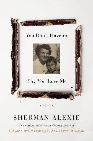 [PDF] [EPUB] You Don't Have to Say You Love Me Download by Sherman Alexie