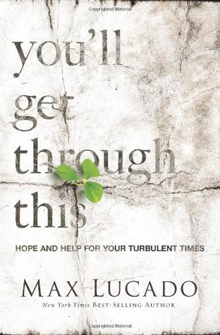 [PDF] [EPUB] You'll Get Through This: Hope and Help for Your Turbulent Times Download by Max Lucado