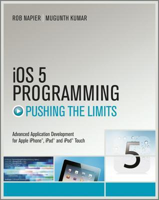 [PDF] [EPUB] iOS 5 Programming: Pushing the Limits: Advanced Application Development for Apple iPhone, iPad, and iPod Touch Download by Rob Napier