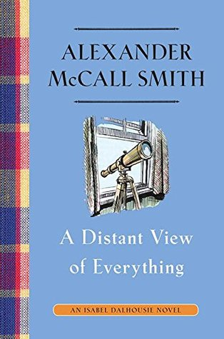 [PDF] [EPUB] A Distant View of Everything (Isabel Dalhousie #11) Download by Alexander McCall Smith
