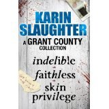 [PDF] [EPUB] A Grant County Collection: Indelible, Faithless and Skin Privilege Download by Karin Slaughter
