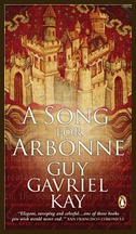 [PDF] [EPUB] A Song for Arbonne Download by Guy Gavriel Kay