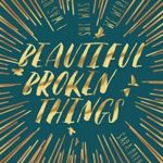[PDF] [EPUB] Beautiful Broken Things (Beautiful Broken Things, #1) Download