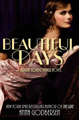 [PDF] [EPUB] Beautiful Days (Bright Young Things, #2) Download by Anna Godbersen