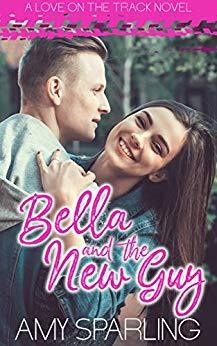 [PDF] [EPUB] Bella and the New Guy (Love on the Track, #1) Download by Amy Sparling