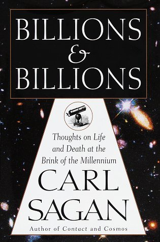 [PDF] [EPUB] Billions and Billions: Thoughts on Life and Death at the Brink of the Millennium Download by Carl Sagan
