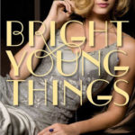 [PDF] [EPUB] Bright Young Things (Bright Young Things, #1) Download