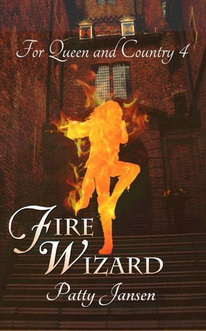 [PDF] [EPUB] Fire Wizard (For Queen and Country, #4) Download by Patty Jansen
